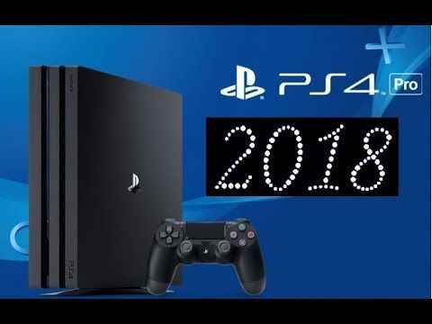 PS4 Predictions 2018 - New Games, PS5 Specs Rumors,PS4 & PRO Price