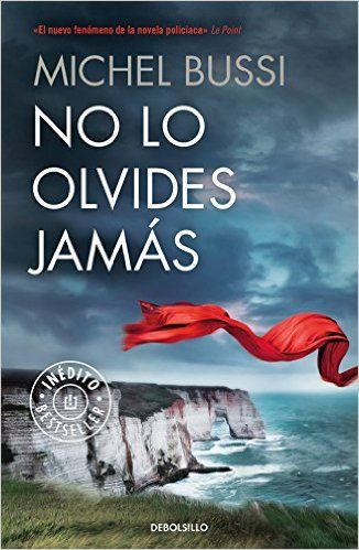 No Lo Olvides Jamás (BEST SELLER): Amazon.es: MICHEL BUSSI, TERESA; CLAVEL LLEDO: Libros