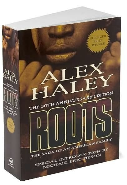 Roots The Saga Of An American Family: Roots: The Saga Of An American Family (30th Anniversary