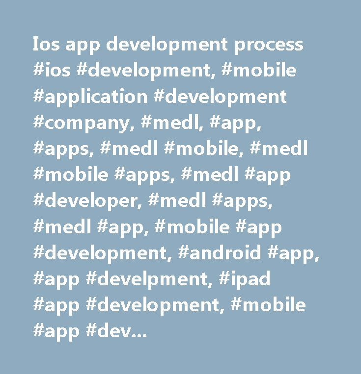 Ios app development process #ios #development, #mobile #application #development #company, #medl, #app, #apps, #medl #mobile, #medl #mobile #apps, #medl #app #developer, #medl #apps, #medl #app, #mobile #app #development, #android #app, #app #develpment, #ipad #app #development, #mobile #app #developer, #tablet #development, #medical #app #development, #mobile #strategy #consulting, #iphone #app #development, #mobile #application #studio, #medical #ipad #applications, #custom #iphone…
