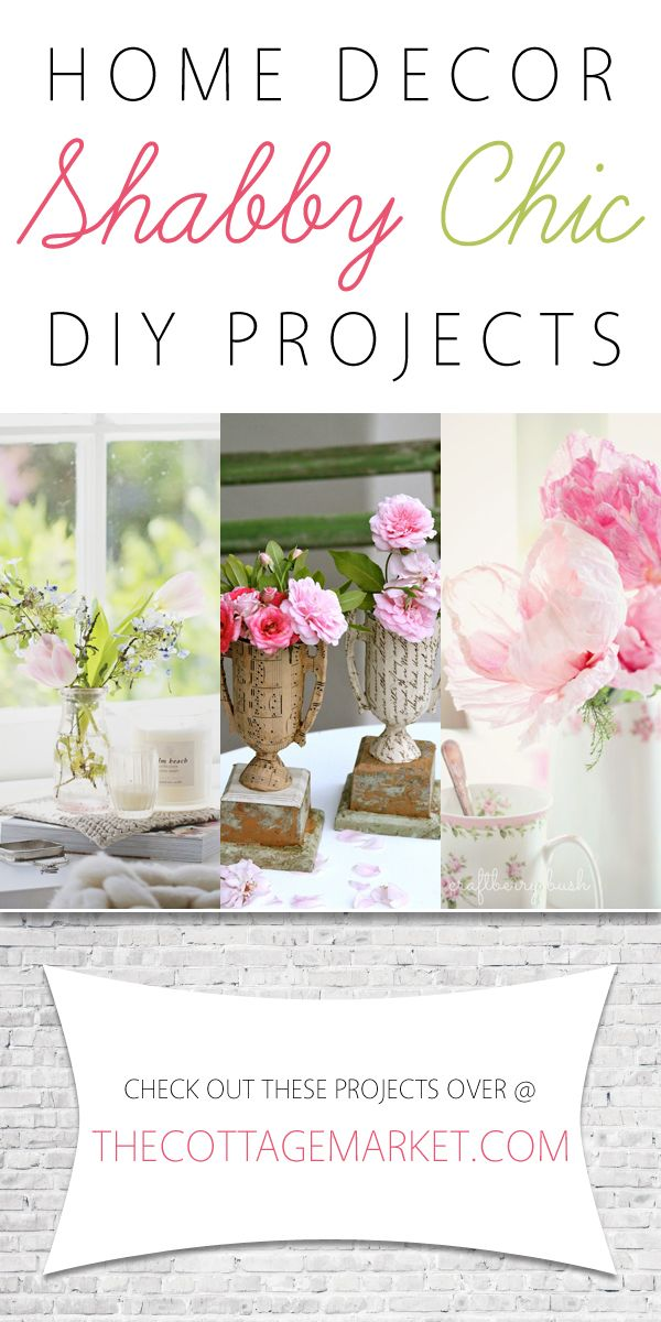 Home Decor Shabby Chic DIY Projects - The Cottage Market