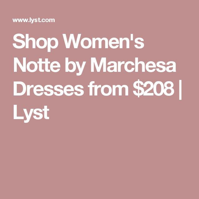 Shop Women's Notte by Marchesa Dresses from $208 | Lyst