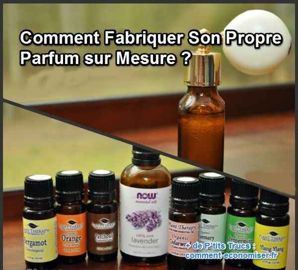 Comment Fabriquer Son Propre Parfum sur Mesure ?