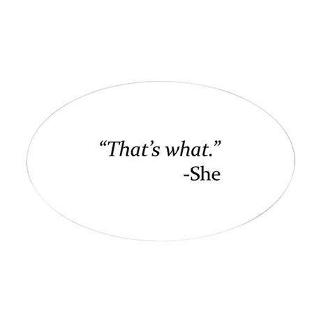 That's What - She Sticker (Oval)