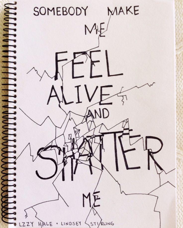 Shatter Me - Lindsey Stirling feat. Lzzy Hale . by Jackie vds I think? Awesome Shattered Letter Design