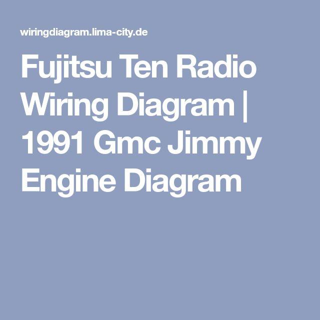 Fujitsu Ten Radio Wiring Diagram 1991 Gmc Jimmy Engine Rhpinterest: 1991 Gmc Jimmy Engine Diagram At Gmaili.net