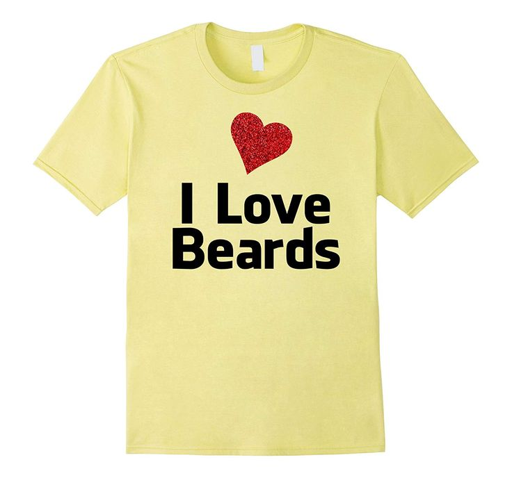 Awesome I LOVE BEARDS womens bearded men lovers t-shirt