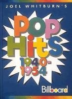 Joel Whitburn's Pop hits, 1940-1954 : compiled from Billboard's pop singles charts 1940-1954