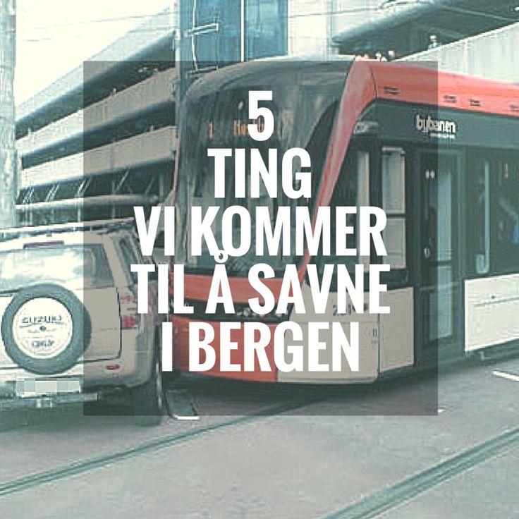5 ting vi kommer til å savne med Bergen #bergen #bybanen #buekorps