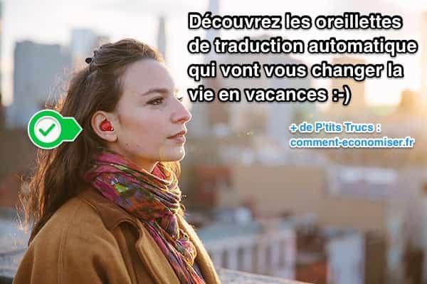 Une société a inventé une oreillette qui traduit vos conversations en temps réel ! Lorsque vous êtes en vacances, glissez cet appareil dans votre oreille pour éviter les grosses galères de communication avec les autochtones !  Découvrez l'astuce ici : http://www.comment-economiser.fr/oreillette-qui-traduit-conversations-en-temps-reel.html?utm_content=buffered49e&utm_medium=social&utm_source=pinterest.com&utm_campaign=buffer