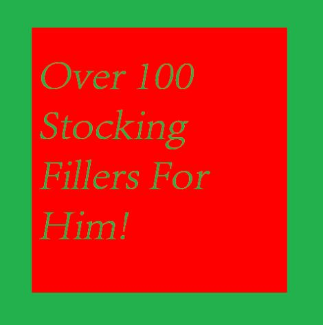 over 100 stocking fillers for him ... CHEAP AND CHEERFUL WINS THE RACE