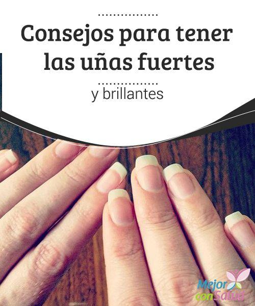 Consejos para tener las uñas fuertes y brillantes   Consejos para tener las uñas fuertes y brillantes. Para tener las uñas fuertes y brillantes, evitando así que se quiebren y que se vean pálidas u opacas.