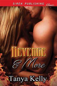 Revenge & More by Tanya Kelly