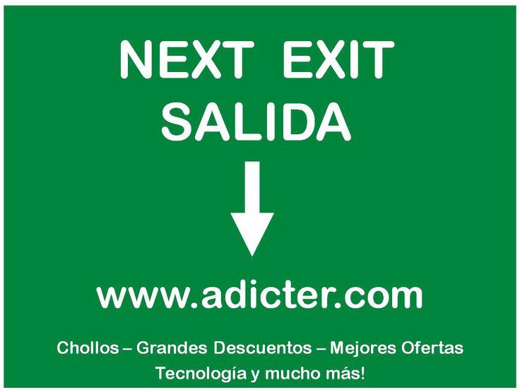 Next exit - Salida - Adicter.com Chollos-Grandes Descuentos- Mejores Ofertas Tecnología y mucho más! www.adicter.com