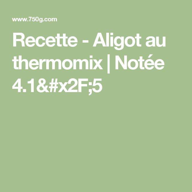 Recette - Aligot au thermomix | Notée 4.1/5