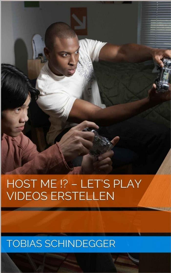 Host me !? – Let's Play Videos erstellen von Tobias Schindegger