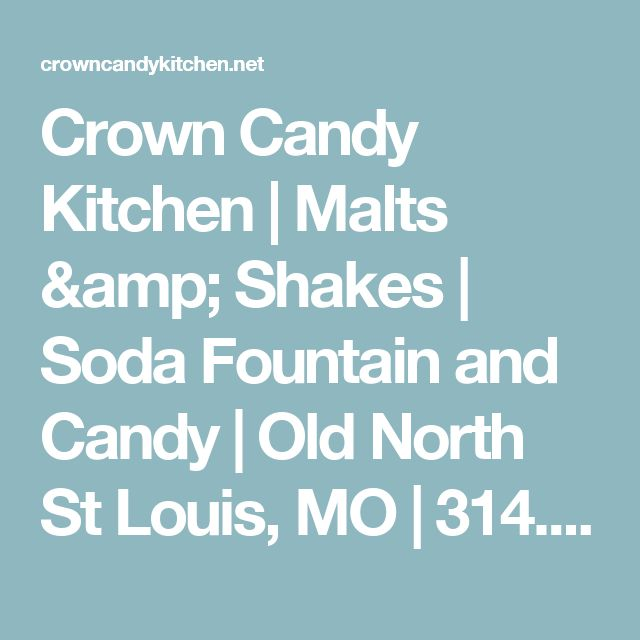 Crown Candy Kitchen   Malts & Shakes   Soda Fountain and Candy   Old North St Louis, MO   314.621.9650