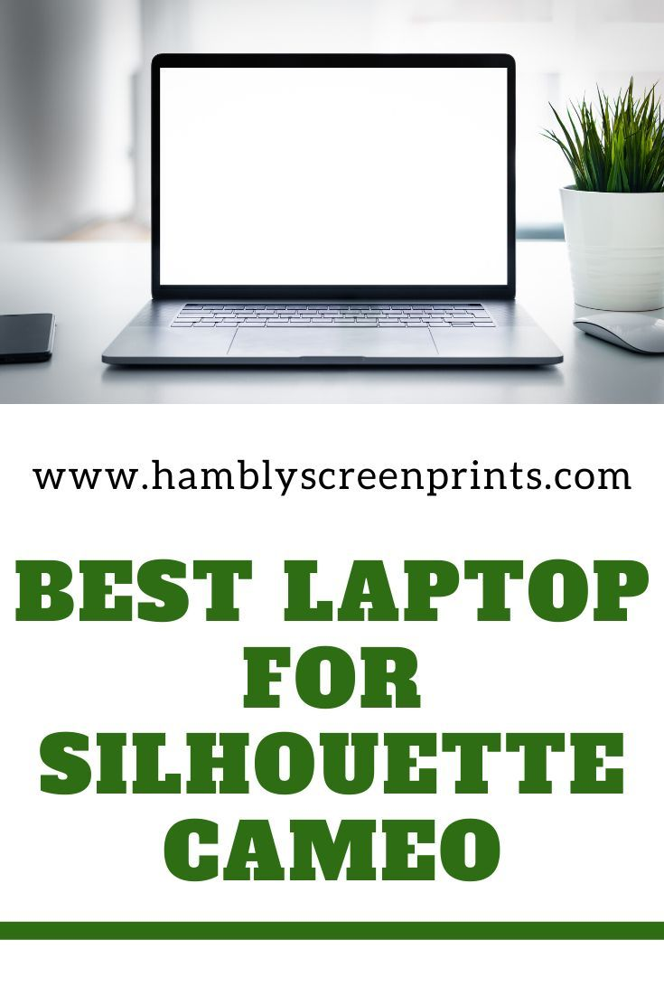 Best Laptop For Silhouette Cameo Of 2020 Complete Reviews With