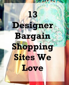13 Best Sites for Finding Deals on Designer Clothing and Accessories