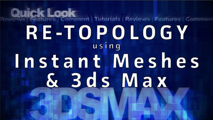 Using Instant Meshes and 3ds Max 2017 for retopology free tutorial