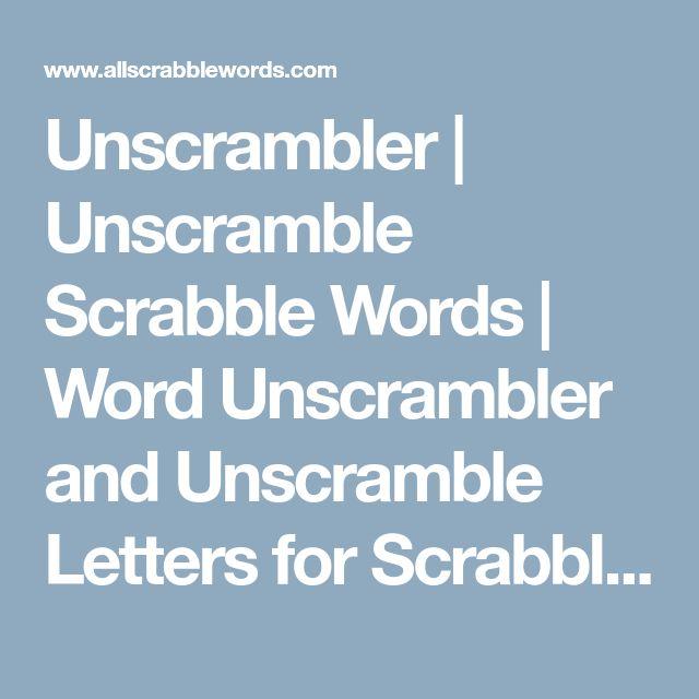 Unscrambler | Unscramble Scrabble Words | Word Unscrambler and Unscramble Letters for Scrabble and Text Twist