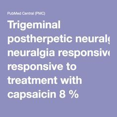 Trigeminal postherpetic neuralgia responsive to treatment with capsaicin 8% topical patch: a case report