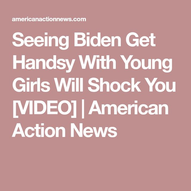 Seeing Biden Get Handsy With Young Girls Will Shock You [VIDEO] | American Action News