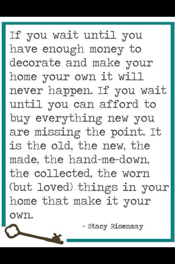 my feelings exactly...make it work, and spend lots of time on pinterest :)Decor, Ideas, Remember This, New House, Inspiration, Crossword Puzzles, Quotes, So True,  Crossword