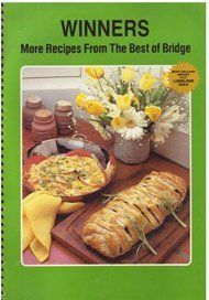 Winners: More recipes from the Best of Bridge : third effort first time 'round by Best of Bridge Publishing Ltd, http://www.amazon.ca/dp/0969042523/ref=cm_sw_r_pi_dp_kjGYsb0PPM6TY