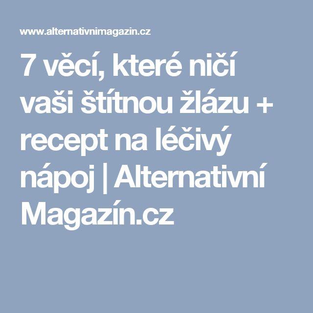7 věcí, které ničí vaši štítnou žlázu + recept na léčivý nápoj | Alternativní Magazín.cz