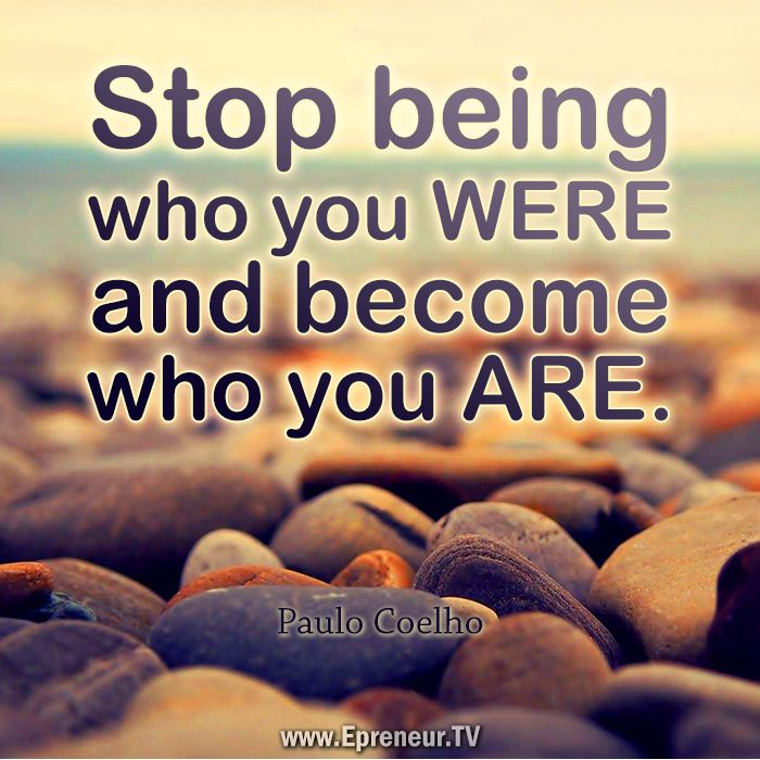 Stop being who you were and become who you are! 50 Paulo Coelho quotes that will change your world view. #paulocoelho #quotes