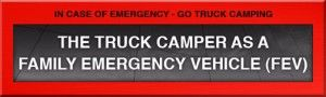 The Truck Camper as a Family Emergency Vehicle
