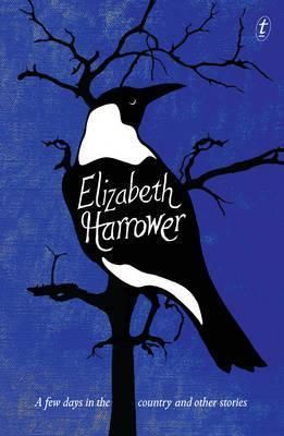 A Few Days in the Country and Other Stories by Elizabeth Harrower.  One day, Alice said, 'Eric Lane wants to take me to—' For the first time, her mother attended, standing still. Eric was brought to the house, and Eric and Alice were married before there was time to say 'knife'. How did it happen? She tried to trace it back. She was watching her mother performing for Eric, and then (she always paused here in her mind), somehow, she woke up married and in another house.