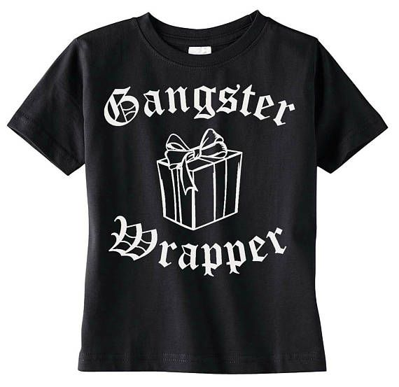 PLEASE always check size charts in the photos provided before ordering. All styles run differently. If you need help with sizes message me. I will try my best to help you. Gangster Wrapper - Funny Christmas • 4 shirt colors - red, gray, black and white • Sizes 0-3 thru 10-12
