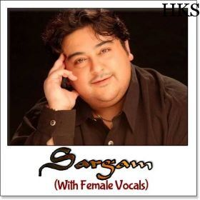 Name of Song - Kya Hai Ye Uljhan (with female vocals) Album/Movie Name - Sargam  Name Of Singer(s) - Adnan Sami, Asha Bhosle Released in Year - 1995 http://hindikaraokesongs.com/kya-hai-ye-uljhan-with-female-vocals-sargam.html