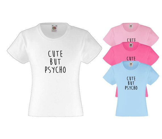 Quote TShirt Cute But Psycho Quote Insane Quote by TheHenCompany