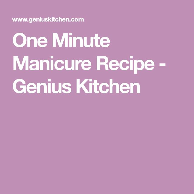 One Minute Manicure Recipe - Genius Kitchen