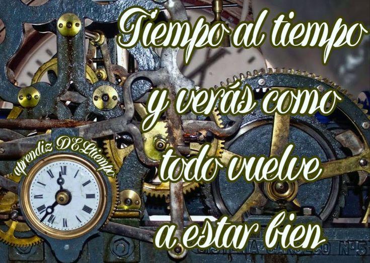 Tiempo al tiempo y verás como todo vuelve a estar bien ...