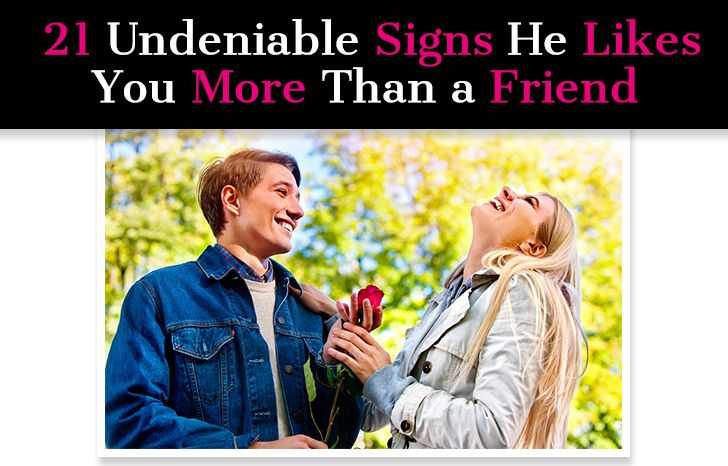 21 Undeniable Signs He Likes You More Than a Friend | Relationships