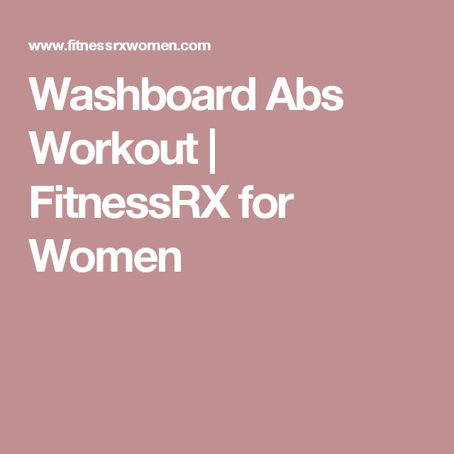 Washboard Abs Workout | FitnessRX for Women