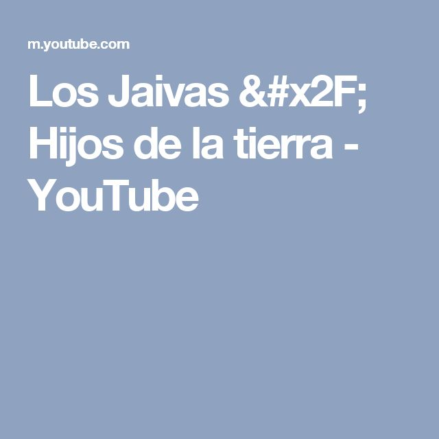 Los Jaivas / Hijos de la tierra - YouTube