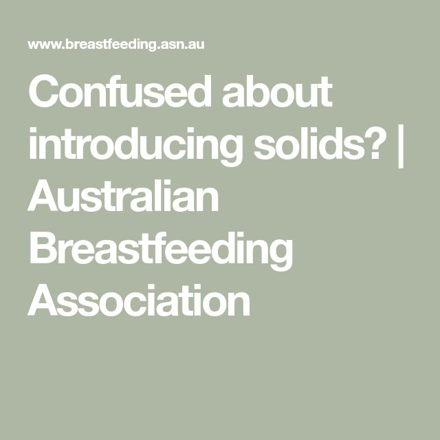 Confused about introducing solids?   Australian Breastfeeding Association