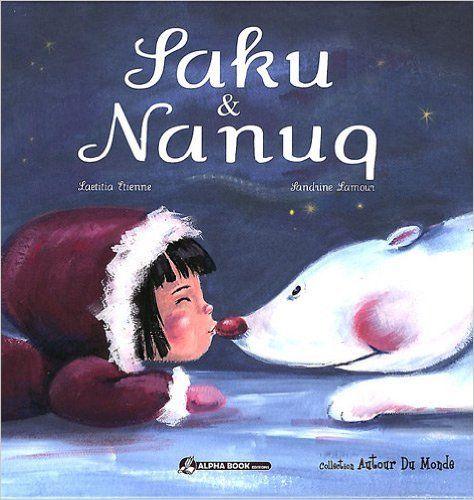 Amazon.fr - Saku & Nanuq - Laetitia Étienne, Sandrine Lamour - Livres