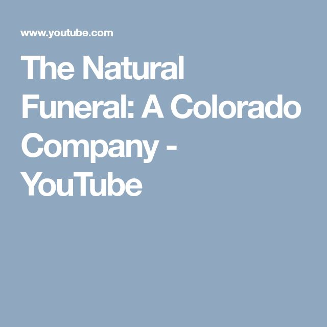 The Natural Funeral: A Colorado Company - YouTube