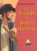 Cover of: The travels of Henry Hudson by Joanne Mattern