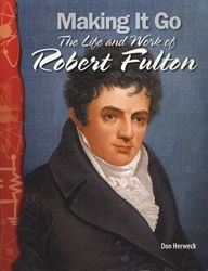Making It Go: The Life and Work of Robert Fulton - Exodus Books