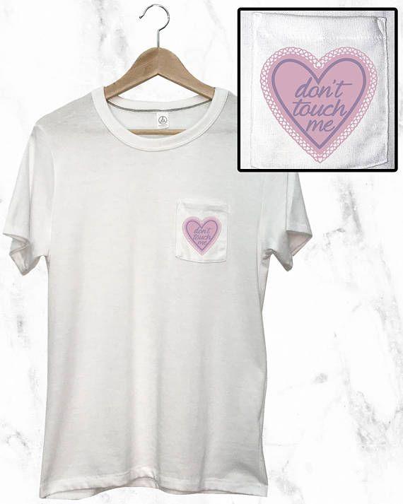 Don't Touch Me Pocket T-Shirt Mens Womens Unisex Shirt Funny Tee Tumblr Humor Cute Top Soft Casual Meme Custom T Shirt Pastel White Fashion