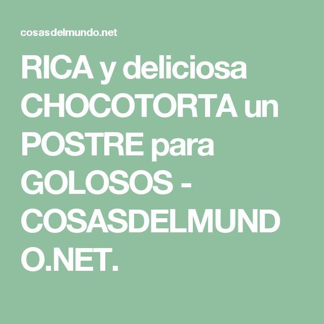 RICA y deliciosa CHOCOTORTA un POSTRE para GOLOSOS - COSASDELMUNDO.NET.