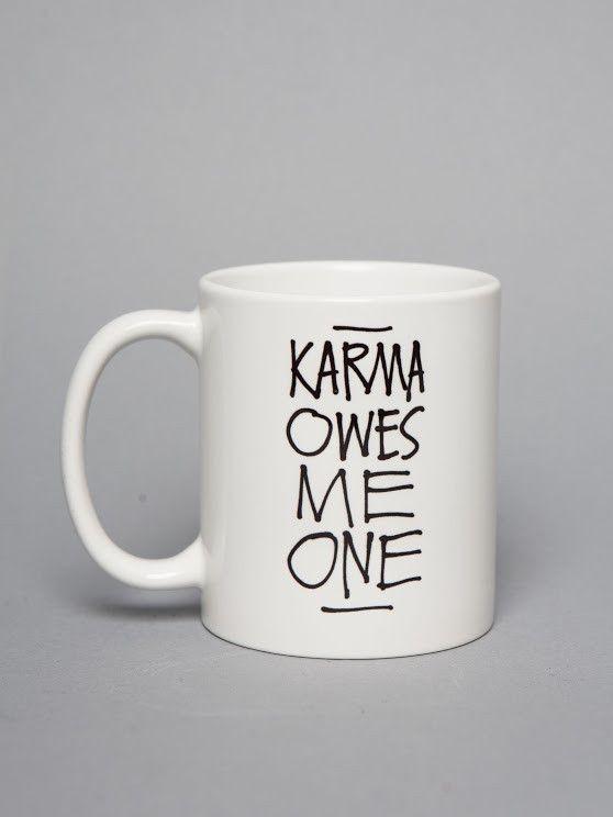 Karma Owes Me One Mug