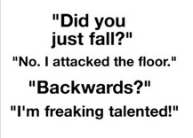 I attack the floor!